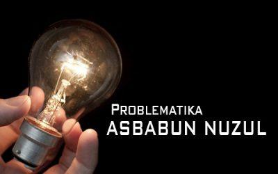 Problematika Asbab al-Nuzul
